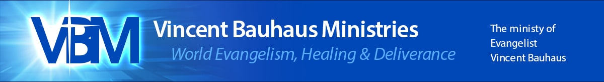 Vincent Bauhuas Ministries - World Evangelism, Healing & Deliverance